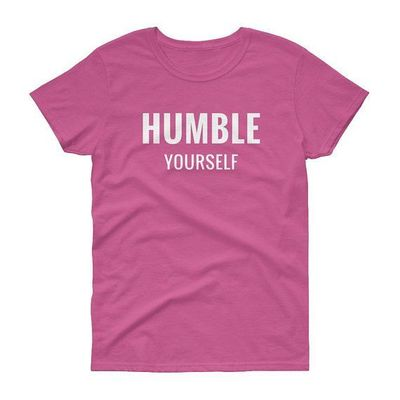 Humble Yourself T-Shirt, graphic tees, women's t-shirt, women's clothes