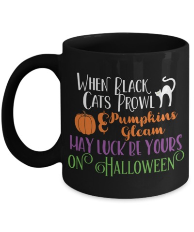 When Black Cats Prowl & Pumpkins Gleam May Luck Be Yours On Halloween $21.95