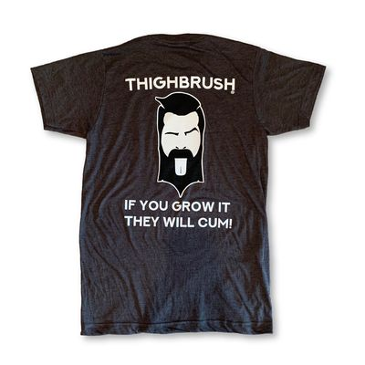 """LIMITED EDITION - THIGHBRUSH® - """"If You Grow It..."""" - Men's T-Shirt"""