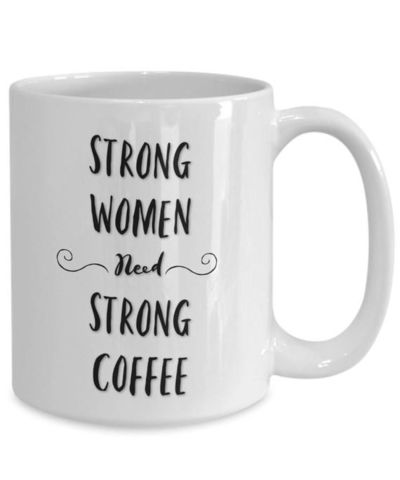Strong women need strong coffee White Ceramic Coffee Mug |Wedding Gift | Engagement Gift | Anniversary| Newly Weds| Couple| Bride| Groom| $18.95