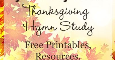 Download A Free Thanksgiving Hymn Study + Free Resources