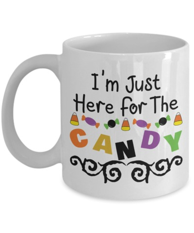 I'm Just Here For The Candy Halloween $13.95