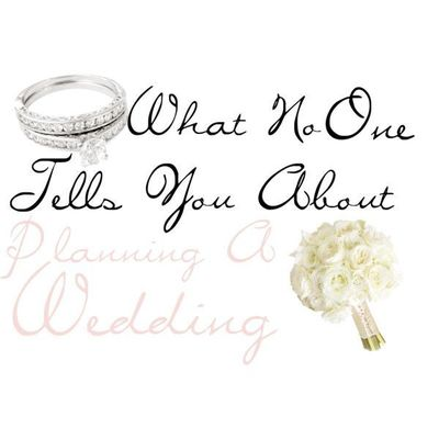 What No One Tells You About Planning A Wedding. Love this!