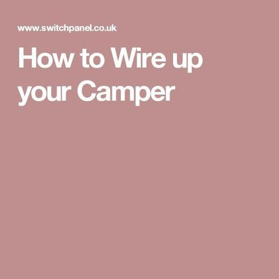How to Wire up your Camper