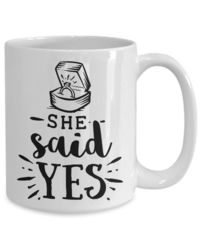 Wedding engagement marriage she said yes gift| white ceramic coffee mug $17.45