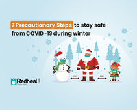 Check our blog article to know the important steps you can take to stay safe from COVID-19 this winter. https://www.redheal.com/blog/infection-diseases/7-precautionary-steps-to-stay-safe-from-covid-19-during-winter/