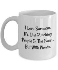 L Love Sarcasm It's Like Punching People In The Face, A Sarcastic and maybe a little Rude Ceramic Coffee Mug gift, funny and humorous, $15.95