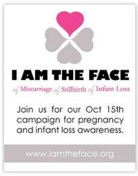 I am the face. Oct 15th is pregnancy and infant loss awareness day.