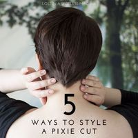 Five (more!) ways to style a pixie cut