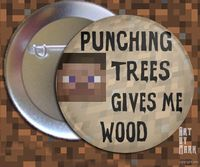 Punching trees Minecraft - 1.25 inch - Pinback Button. $1.50, via Etsy.
