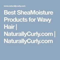 SheaMoisture products that won't weigh your waves down.