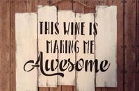 Wood Wine Sign, Funny Gift For Wine Lovers, Country Rustic Farmhouse Chic Decor, Shabby Chic Pallet Wall Art, This Wine Is Making Me Awesome $18.00