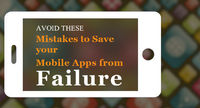 Avoid these 7 Mistakes to Save your Mobile Apps from Failure There are a large number of apps available in the mobile app stores, but not all of them succeed. Even great apps fail to deliver results due to some common mistakes. A mobile app development co...