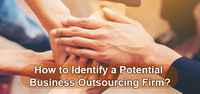Top 5 Criteria for Assessing Your Potential Business Outsourcing Service Provider