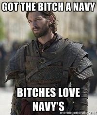 "He's kind of adorable, even he didn't get her the navy in the book. But, please, meme maker - quit calling women ""bitch."" It's insulting."