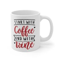 Ceramic Mug, Graphic & Saying - Start With Coffee End With Wine. This 11oz. mug keeps beverages warm and makes a great forever gift!