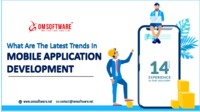 What Are The Latest Trends In Mobile Application Development