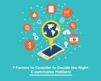 7 Factors to Consider While Picking the Right e-commerce Platform