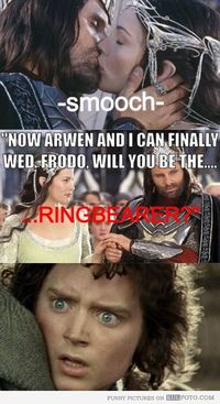 "Scared Frodo at Frodo at Aragorn and Arwen's wedding in The Lord of the Rings: ""Now Arwen and I can finally wed. Frodo, will you be the ring..."