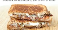 (5dollardinners.com) Caramelized Onion and Bacon Grilled Cheese Sandwich!