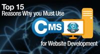 Top 15 Reasons Why You Must Use CMS For Website Development