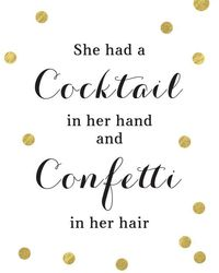 She had a Cocktail in Hand and Confetti in her Hair Art Print - Kate Spade Quote - White and Gold Modern Home Decor