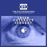 Opt for the most precise and advance laser cataract treatment at The Eye Foundation and get rid off blurry vision. Laser cataract treatment is advanced and safe. Requires a smaller incision of 5mm, Cataract is removed manually and lens is placed, No stitc...