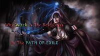 In Path of Exile, players are given complete freedom of choice when developing characters. The Witch class enables you to fully explore the best the game has to offer.