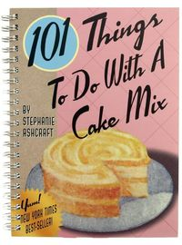 101 Things To Do With A Cake Mix Cookbook | Books, Kitchen, Baking Books, Easy Recipes, Stephanie Ashcraft, Easy Recipes for Kids | Catching Fireflies