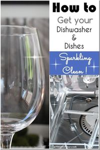 Hate the stuck on food and spotty watermarks on your 'clean' dishes and glasses? How to get your Dishwasher and Dishes sparkling clean the easy way!