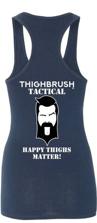 "THIGHBRUSH TACTICAL - ""Happy THIGHS Matter"" Women's Tank Top - Heather Navy $25.00"
