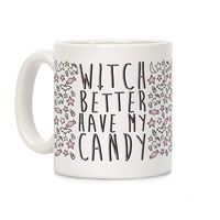 Who do you know who would love this? Witch Better Have My Candy Ceramic Coffee Mug Handcrafted in the USA! $14.99