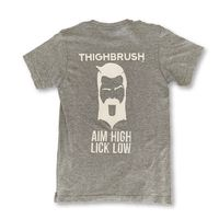 """THIGHBRUSH® TACTICAL - ARMED FORCES COLLECTION - """"Aim High-Lick Low"""" Men's T-Shirt - Heather Grey and White $25.00"""