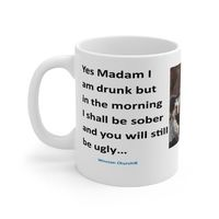 Ceramic Famous Quote Mug, Graphic & Saying -You are still ugly. This 11oz. mug makes a great forever gift!
