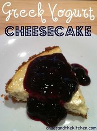 Chaos and the Kitchen: Greek Yogurt Cheesecake with Blueberry Sauce