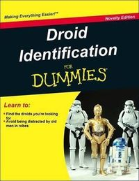 Droid Identification for Dummies i sooo need this book so I know what the hell my boys are talking about