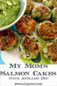 My Moms Salmon Cakes and Avocado Dip - The Silly Pearl