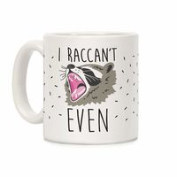 How Would You Use This? �œ�Handcrafted in USA! �œ� I Raccan't Even Raccoon Ceramic Coffee Mug $14.99