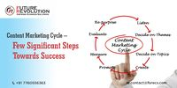 "Content Marketing Cycle �€"" Few Significant Steps Towards Success"