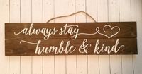 Rustic Country Farmhouse Chic Home Decor, Kitchen Wall Art, Hanging Pallet Sign For Kitchen, Always Stay Humble & Kind Wood Pallet Sign $17.00