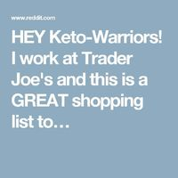HEY Keto-Warriors! I work at Trader Joe's and this is a GREAT shopping list to�€�