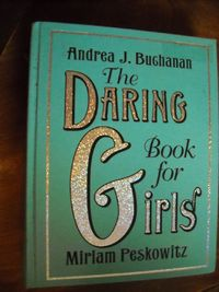 The Daring Book for Girls Andrea J. Buchanan Miriam Peskowitz (2007) for sale at Wenzel Thrifty Nickel ecrater store