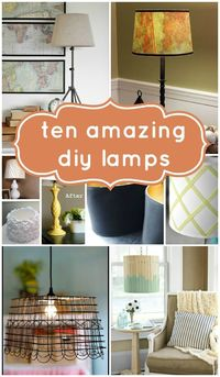 Top #10 Beautiful DIY Lamps ! -Remodelholic