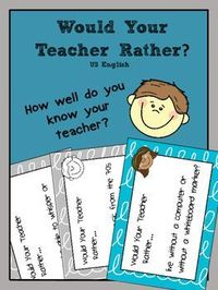 Free End of the Year Fun Activity - Would Your Teacher Rather? This pack contains 16 Would Your Teacher Rather task cards to use with grades 3 to 6.It is a fun game to play with students and reveals how much they know about their teacher!Students work in ...