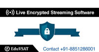 Best Offer Available for Live encrypted streaming software which is developed by EduVSAT to encrypt, decrypt & secure your important lectures videos and tutorials. EduVSAT is one solution which works with internet & V-SAT Networks and stream class...