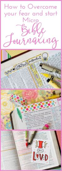 How to Overcome your Fear and Start Micro Bible Journaling in your Bible with Embracing the Lovely. Daily Bible Journaling in Micro Fashion is a great way to Bi