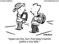 Apples are fine, but I find today's teacher prefers a nice latte. Lol!