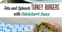 Feta and Spinach Turkey Burgers with Chimichurri Sauce are one of our Summer Time grilling favorites. This recipe is easy and always a hit in our home.