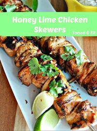 Honey Lime Chicken Skewers | Toned & Fit
