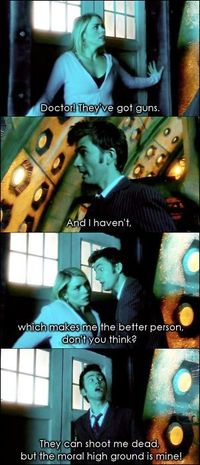 Who needs guns when you have the moral high ground? Another reason I love Doctor Who!